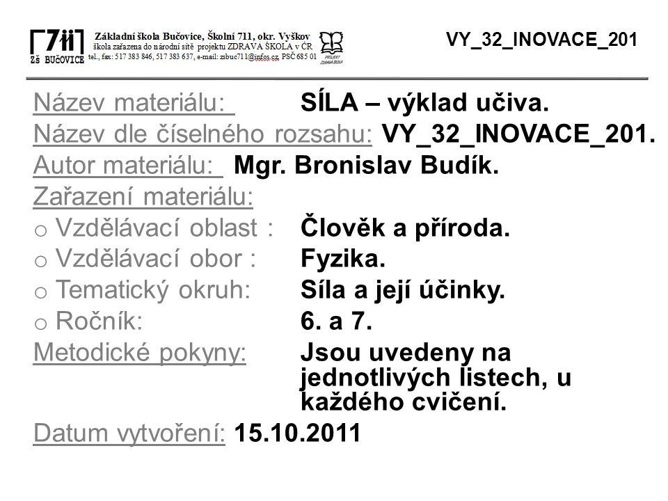 Název materiálu: SÍLA – výklad učiva. Název dle číselného rozsahu: VY_32_INOVACE_201.