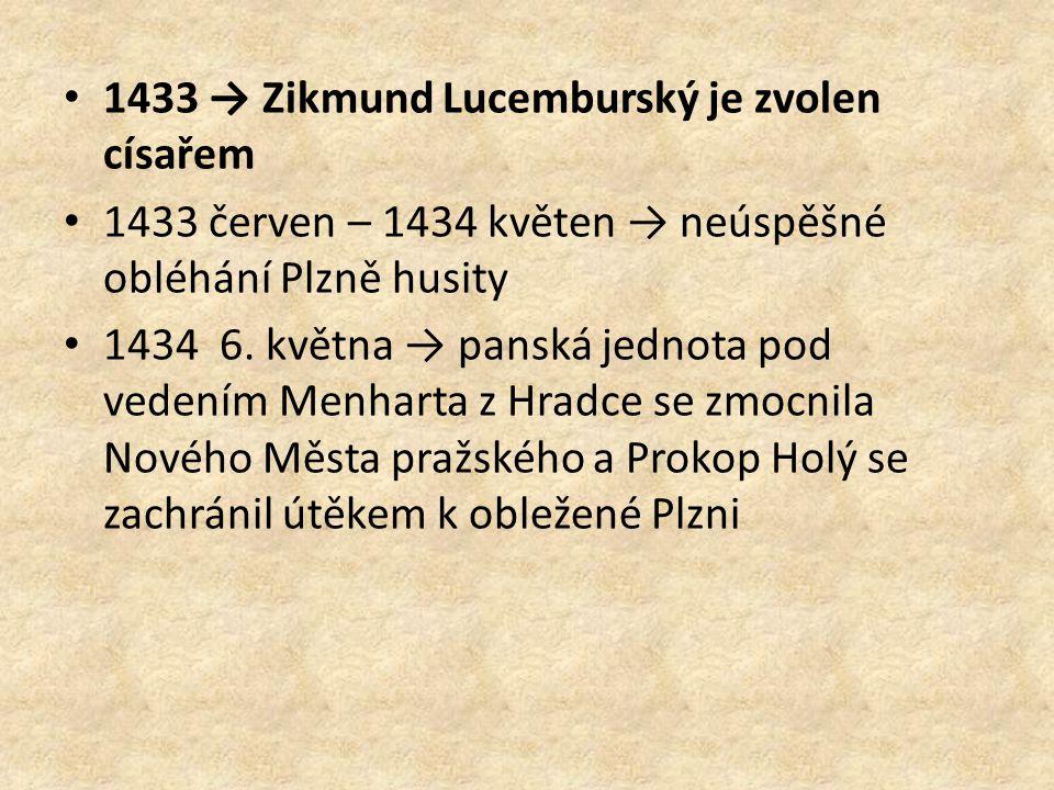 1433 → Zikmund Lucemburský je zvolen císařem 1433 červen – 1434 květen → neúspěšné obléhání Plzně husity 1434 6. května → panská jednota pod vedením M