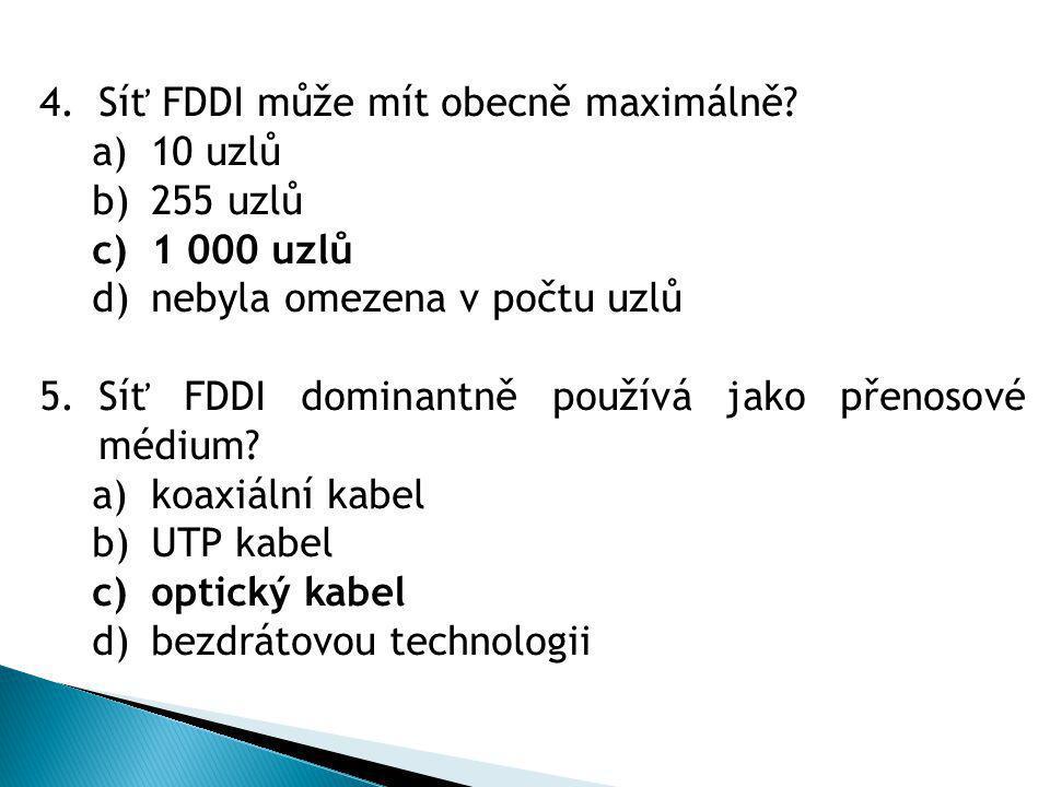 4.Síť FDDI může mít obecně maximálně.