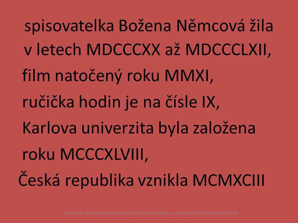 spisovatelka Božena Němcová žila v letech MDCCCXX až MDCCCLXII, film natočený roku MMXI, ručička hodin je na čísle IX, Karlova univerzita byla založen