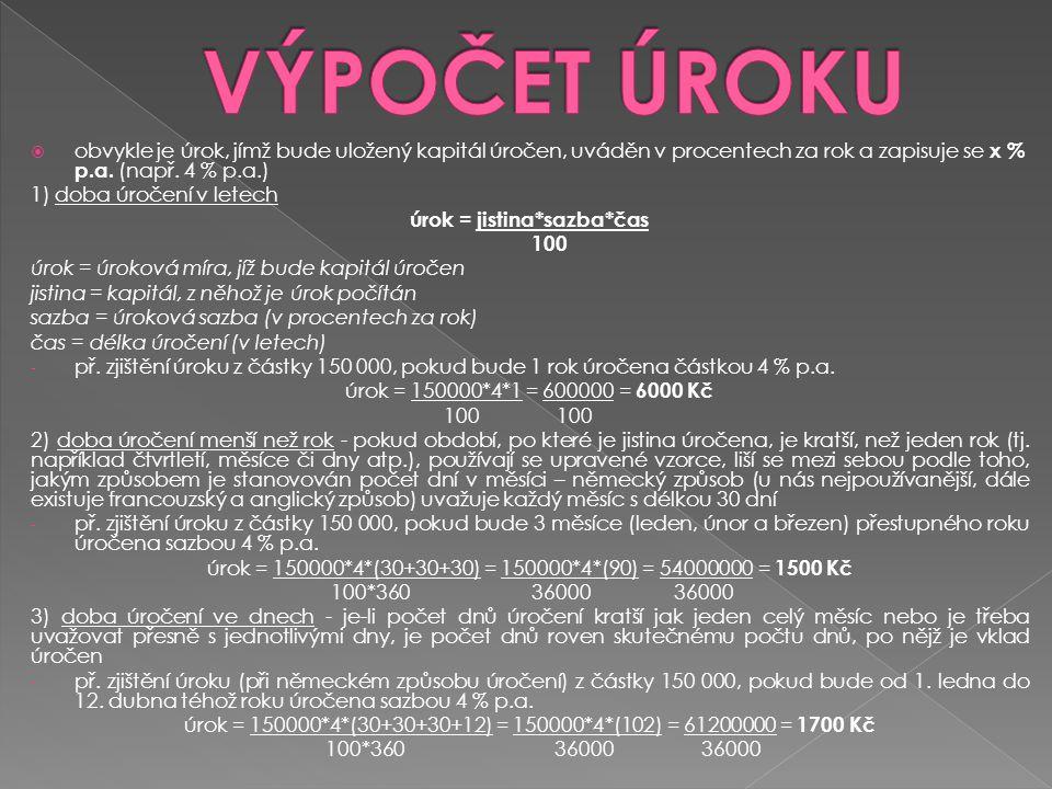  jednoduché úročení = způsob úročení, při kterém se úroky počítají stále z počátečního kapitálu Pan Novák zakoupil dluhopis za 20 000 Kč s dobou splatnosti tří let a s úrokovou sazbou 2,5 %.