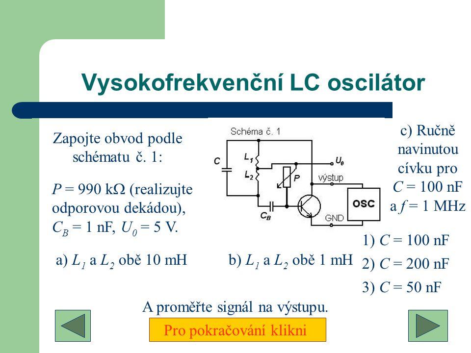 Kalibrace osciloskopu Pro pokračování klikni Ověřte správnost nastavení horizontálního i vertikálního zesilovače osciloskopu pro sadu frekvencí od f =