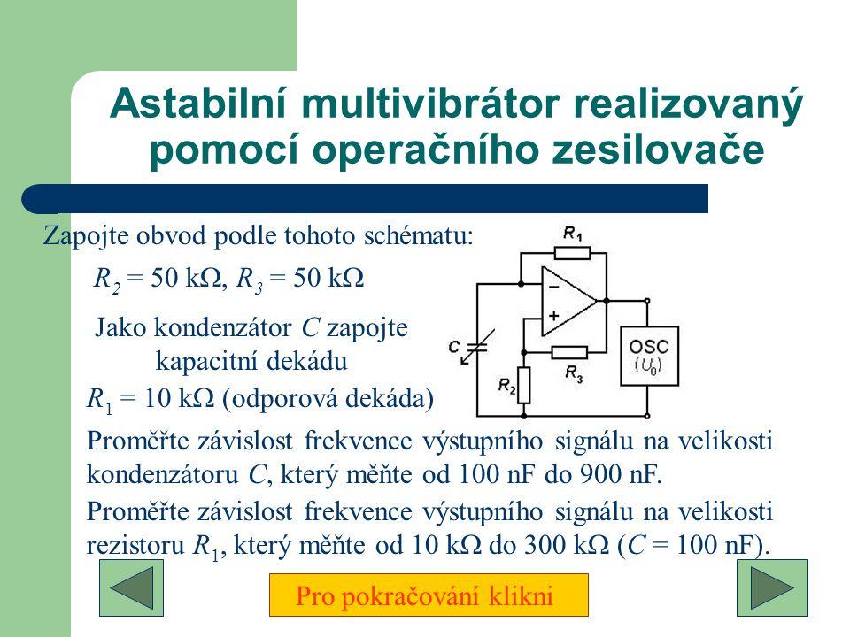 Vysokofrekvenční LC oscilátor Zapojte obvod podle schématu č. 1: P = 990 k  (realizujte odporovou dekádou), C B = 1 nF, U 0 = 5 V. Pro pokračování kl