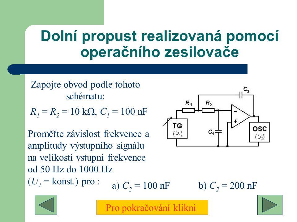 Astabilní multivibrátor realizovaný pomocí operačního zesilovače R 2 = 50 k , R 3 = 50 k  Jako kondenzátor C zapojte kapacitní dekádu Zapojte obvod