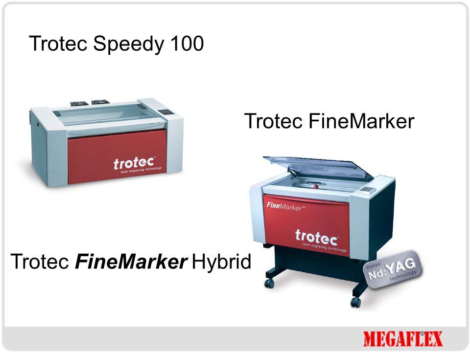 Trotec Speedy 100 Trotec FineMarker Trotec FineMarker Hybrid