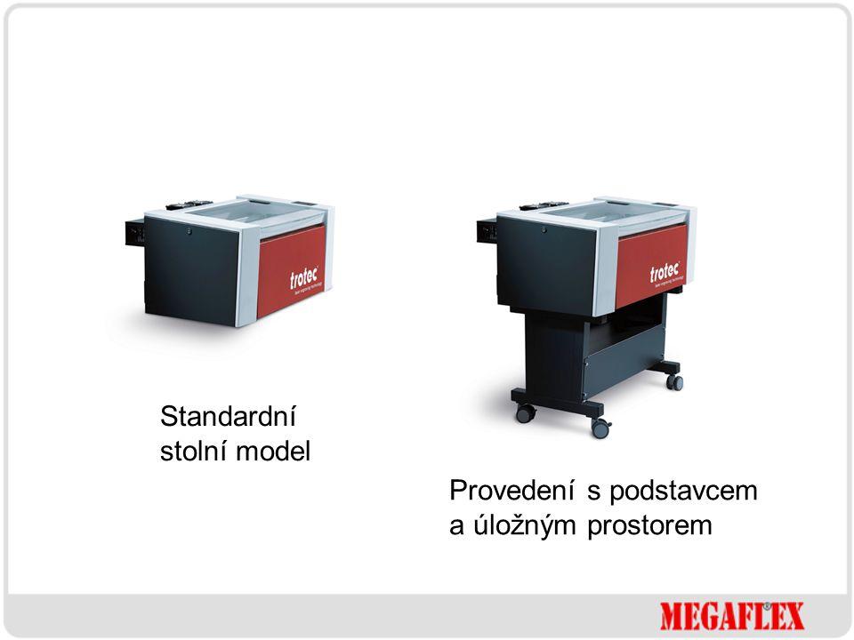 Standardní stolní model Provedení s podstavcem a úložným prostorem