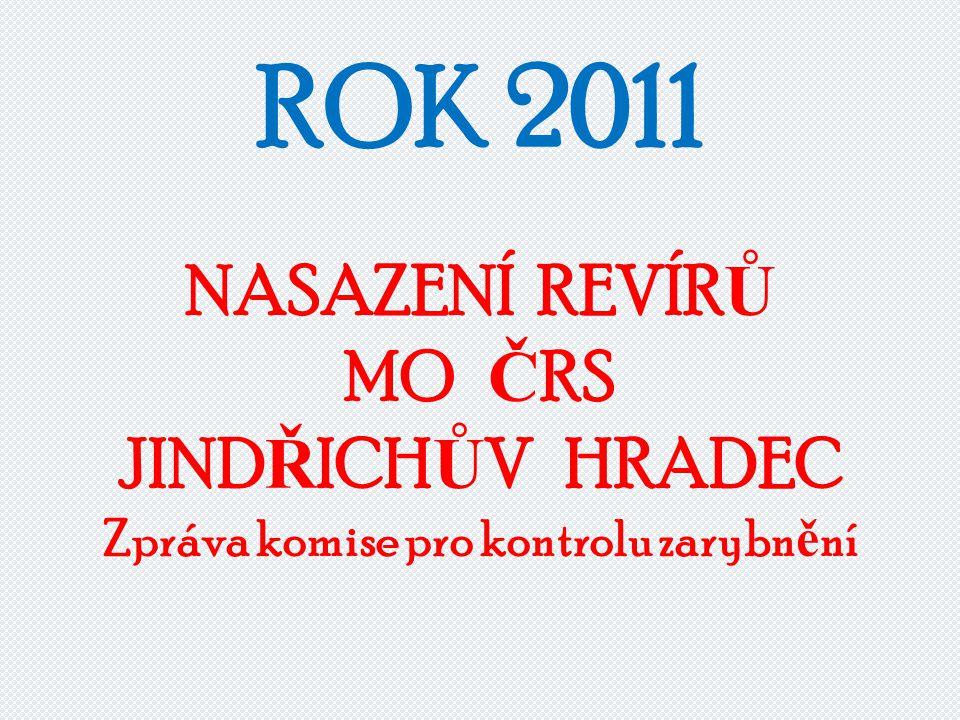 ROK 2011 NASAZENÍ REVÍR Ů MO Č RS JIND Ř ICH Ů V HRADEC Zpráva komise pro kontrolu zarybn ě ní