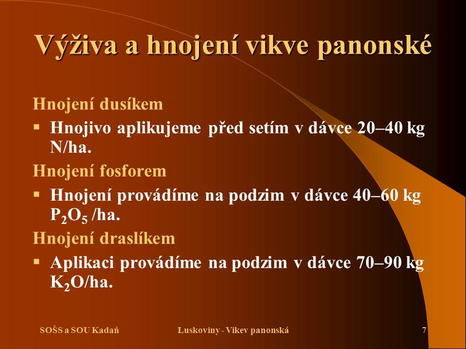 SOŠS a SOU KadaňLuskoviny - Vikev panonská8 Setí vikve panonské  Výsevek činí 70-100 kg/ha a 100-140 kg/ha obilniny.