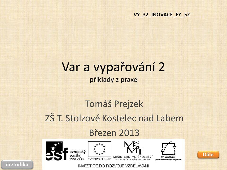 Var a vypařování 2 příklady z praxe Tomáš Prejzek ZŠ T.