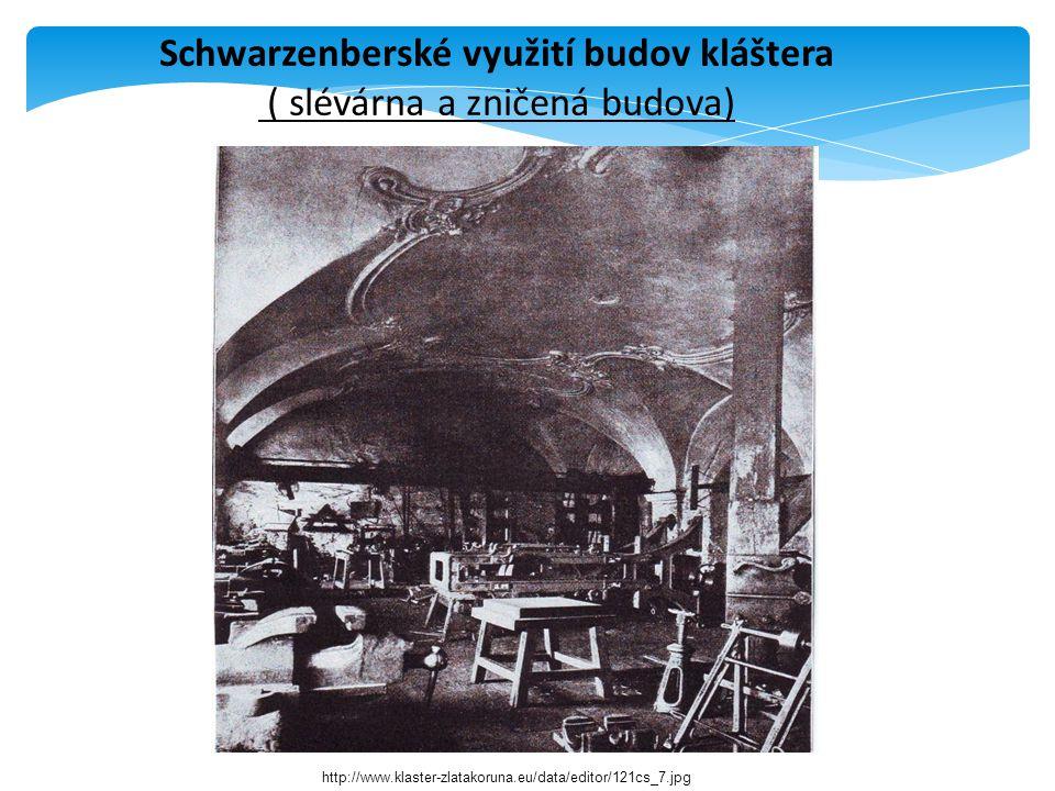 Schwarzenberské využití budov kláštera ( slévárna a zničená budova) http://www.klaster-zlatakoruna.eu/data/editor/121cs_7.jpg