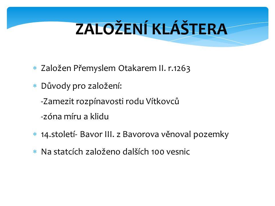 ZALOŽENÍ KLÁŠTERA  Založen Přemyslem Otakarem II.