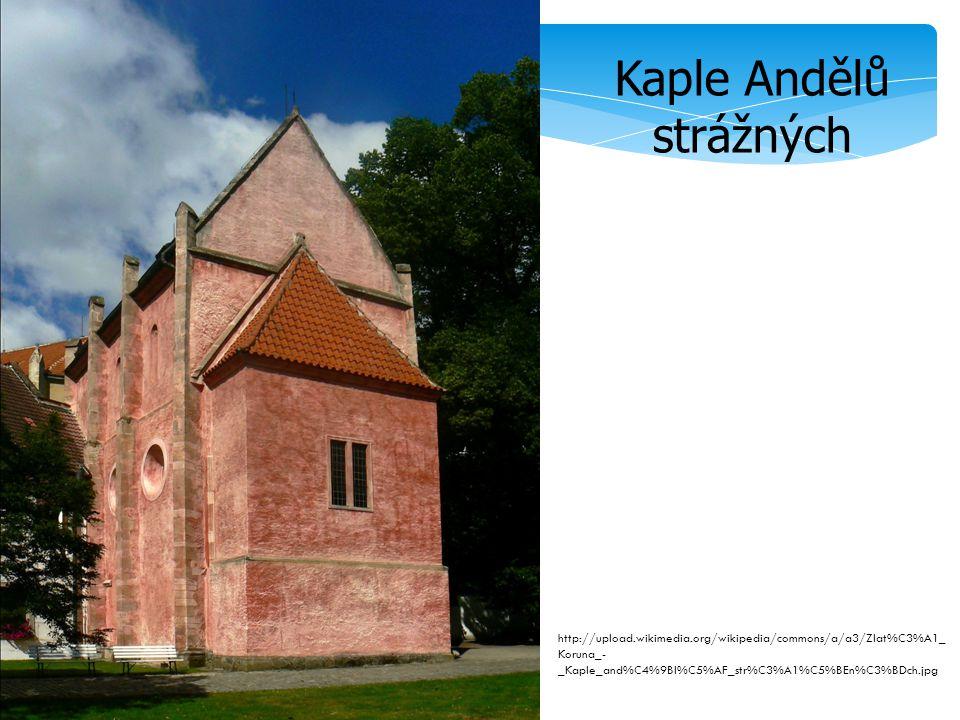 Kaple Andělů strážných http://upload.wikimedia.org/wikipedia/commons/a/a3/Zlat%C3%A1_ Koruna_- _Kaple_and%C4%9Bl%C5%AF_str%C3%A1%C5%BEn%C3%BDch.jpg