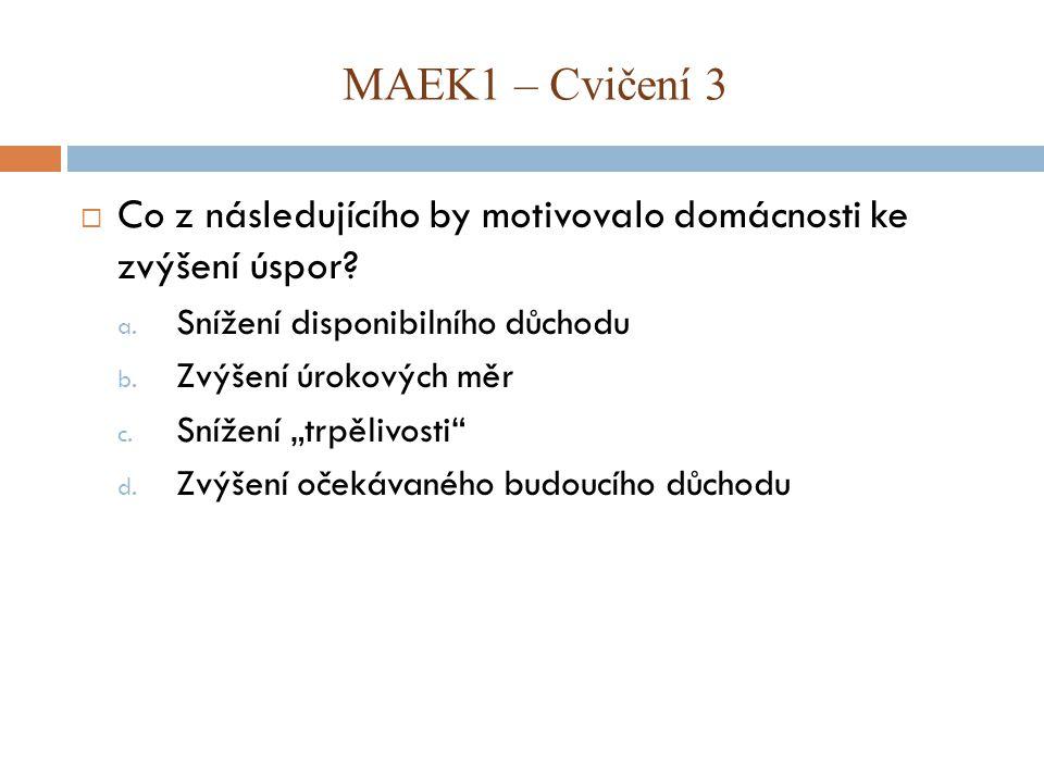 MAEK1 – Cvičení 3  Uvažujme model třísektorové ekonomiky, která: C = 200 + 0,75YD TA = 200 + 0,3Y Úkoly: 1.