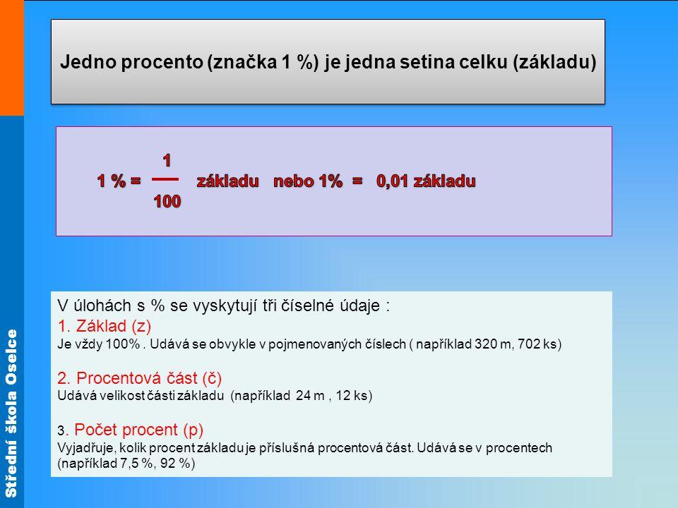 Střední škola Oselce 70 % 0,7 % 7 % 700 % 0,07 %