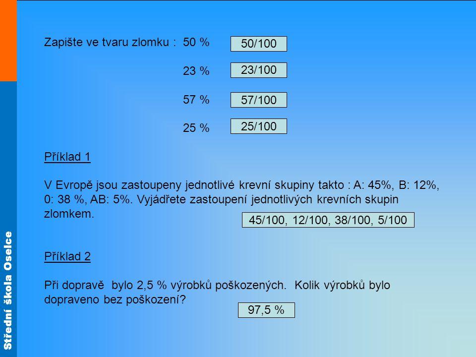 Střední škola Oselce Shrnutí Jedno procento (1 %) je jedna setina základu (celku).