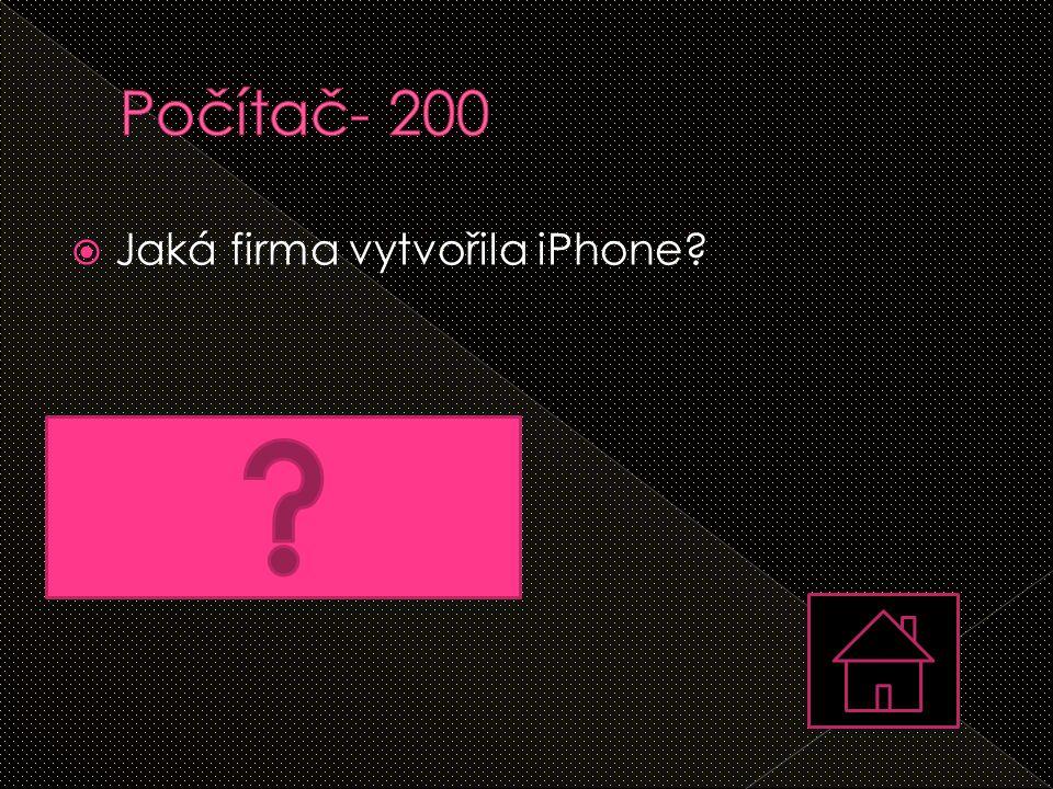 Jaká firma vytvořila iPhone?  Apple