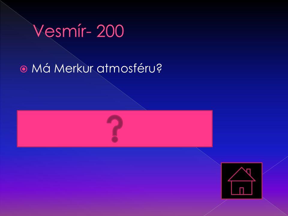  Má Merkur atmosféru?  Ne, důkazem je meteoroidy rozbombardovaný povrch