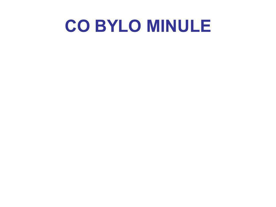 CO BYLO MINULE
