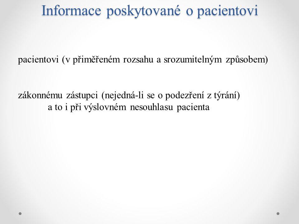 Informace poskytované o pacientovi pacientovi (v přiměřeném rozsahu a srozumitelným způsobem) zákonnému zástupci (nejedná-li se o podezření z týrání)