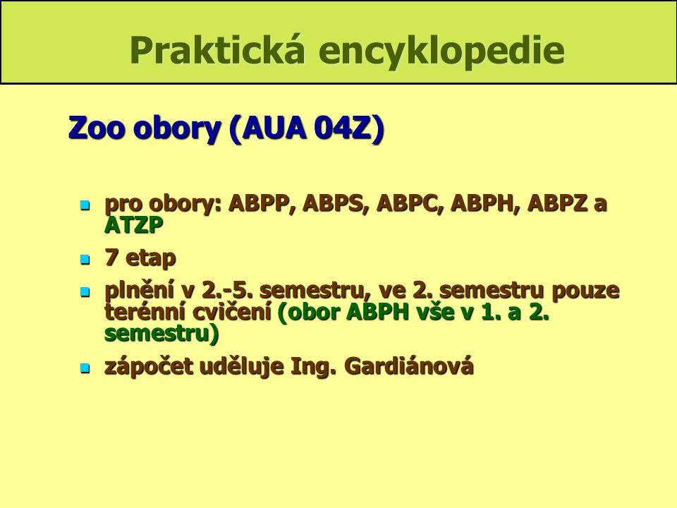 Praktická encyklopedie pro obory: ABPP, ABPS, ABPC, ABPH, ABPZ a ATZP pro obory: ABPP, ABPS, ABPC, ABPH, ABPZ a ATZP 7 etap 7 etap plnění v 2.-5. seme