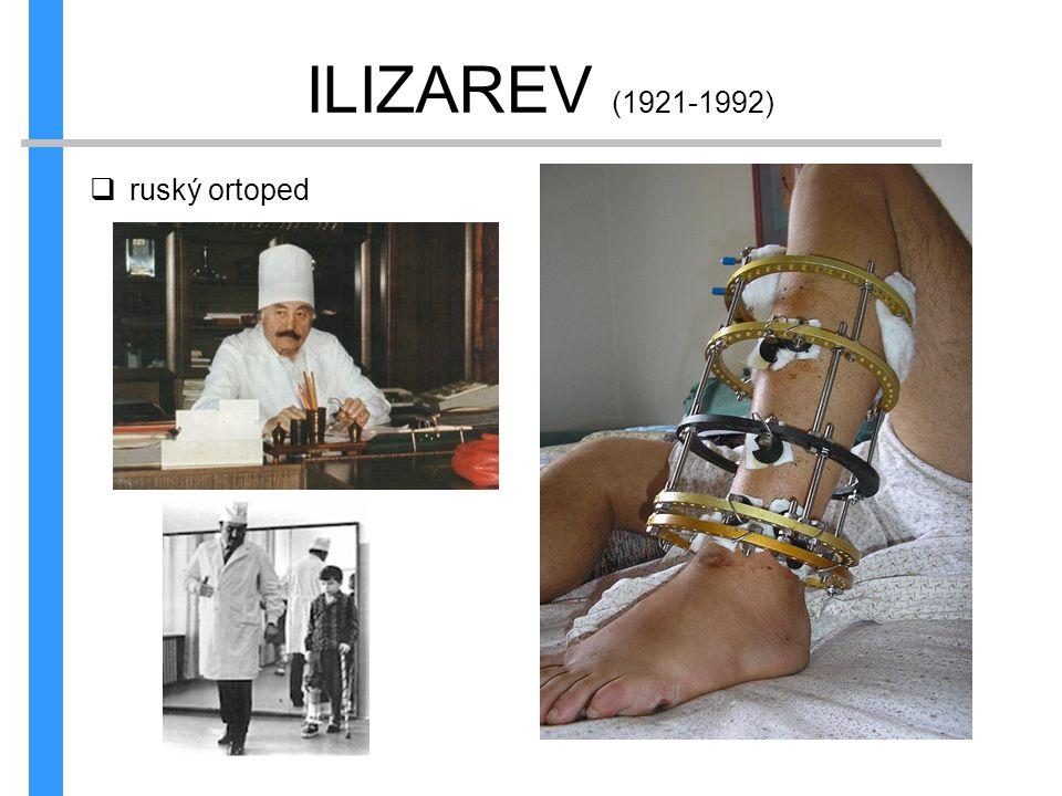 ILIZAREV (1921-1992)  ruský ortoped