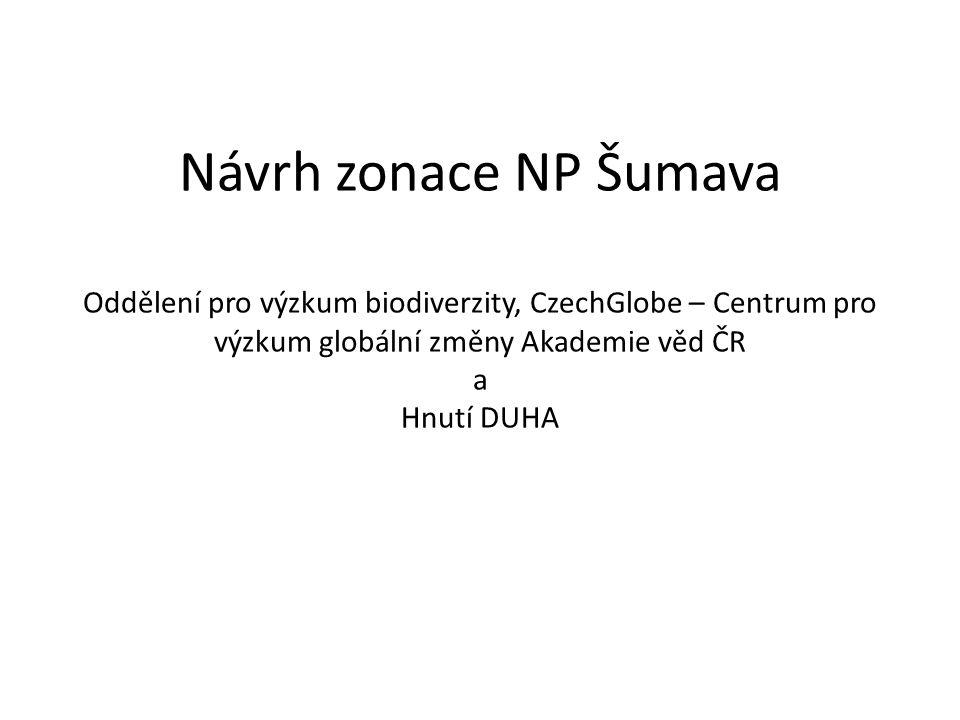 Návrh zonace NP Šumava Oddělení pro výzkum biodiverzity, CzechGlobe – Centrum pro výzkum globální změny Akademie věd ČR a Hnutí DUHA