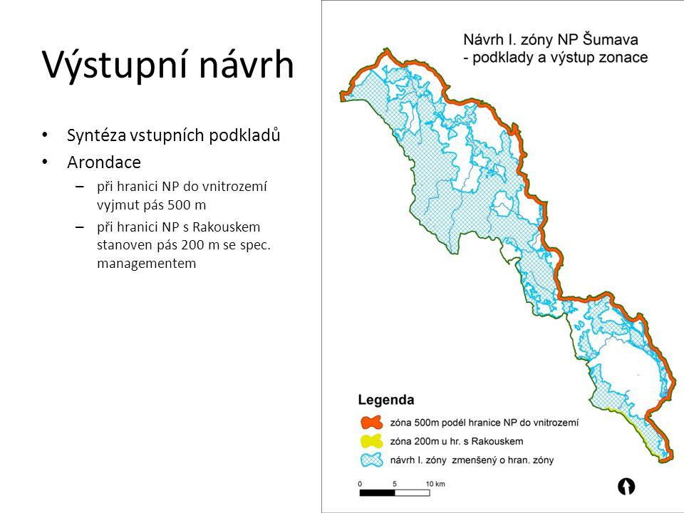 Výstupní návrh Syntéza vstupních podkladů Arondace – při hranici NP do vnitrozemí vyjmut pás 500 m – při hranici NP s Rakouskem stanoven pás 200 m se spec.