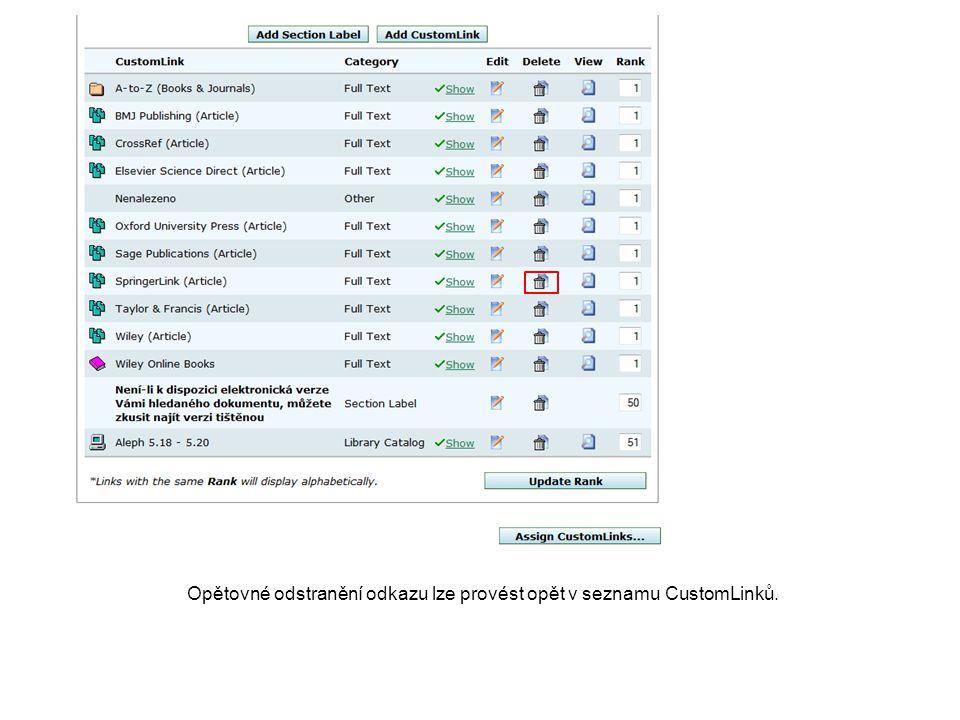 Opětovné odstranění odkazu lze provést opět v seznamu CustomLinků.