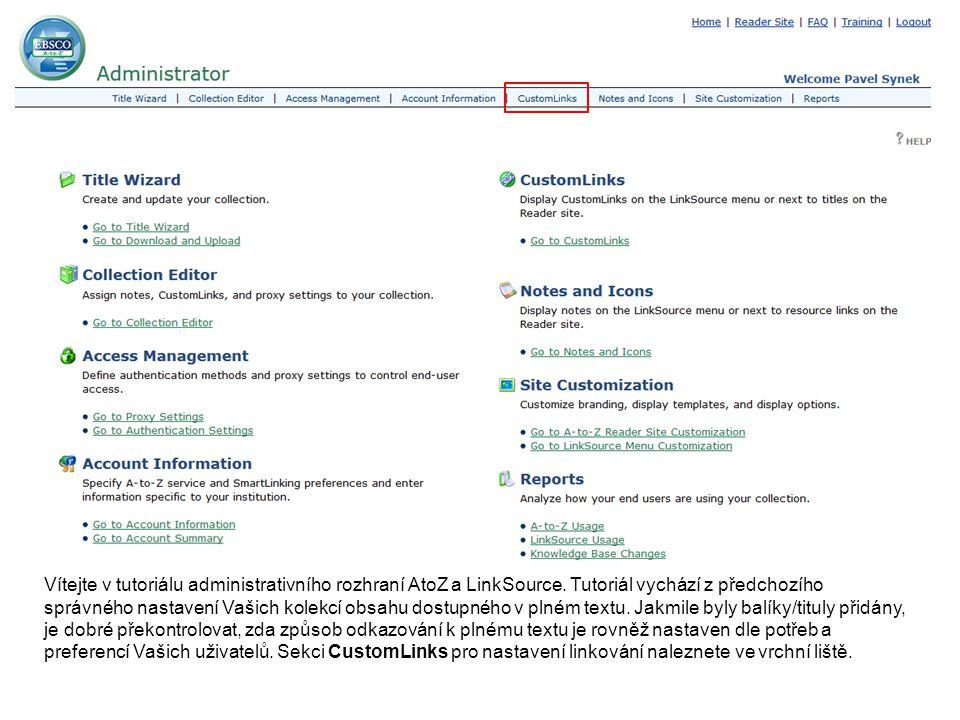 Vítejte v tutoriálu administrativního rozhraní AtoZ a LinkSource. Tutoriál vychází z předchozího správného nastavení Vašich kolekcí obsahu dostupného