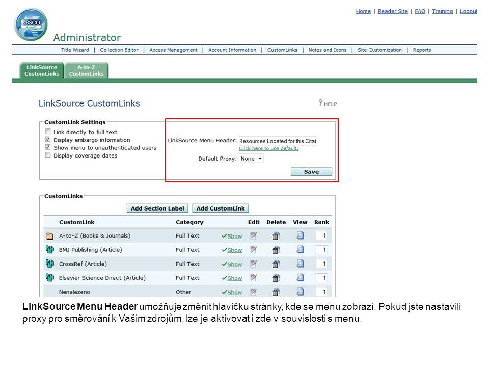 LinkSource Menu Header umožňuje změnit hlavičku stránky, kde se menu zobrazí. Pokud jste nastavili proxy pro směrování k Vašim zdrojům, lze je aktivov