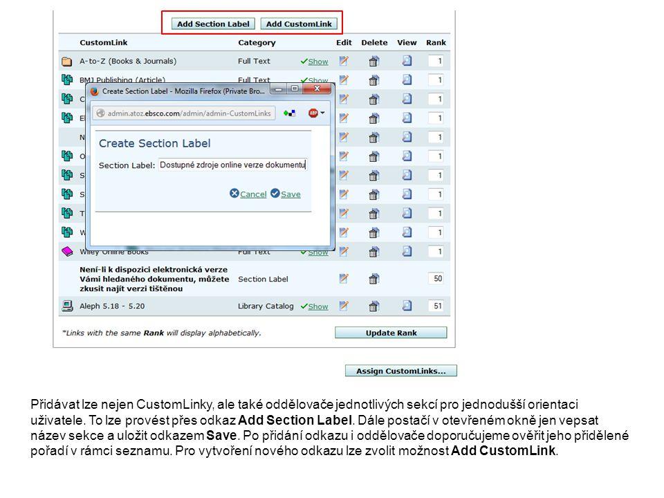 Přidávat lze nejen CustomLinky, ale také oddělovače jednotlivých sekcí pro jednodušší orientaci uživatele. To lze provést přes odkaz Add Section Label
