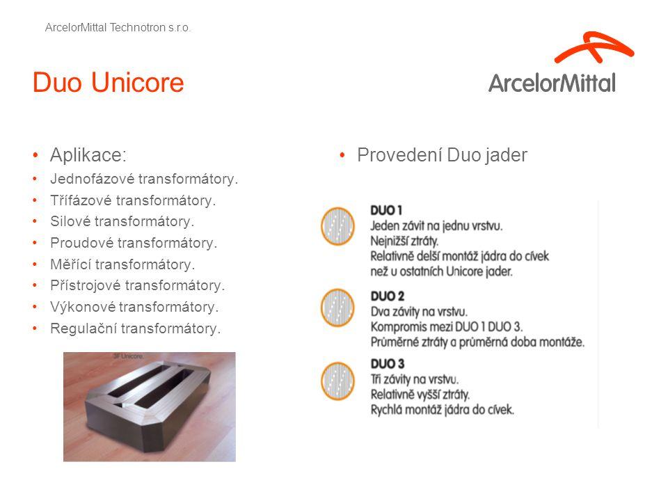 Duo Unicore Aplikace: Jednofázové transformátory.Třífázové transformátory.