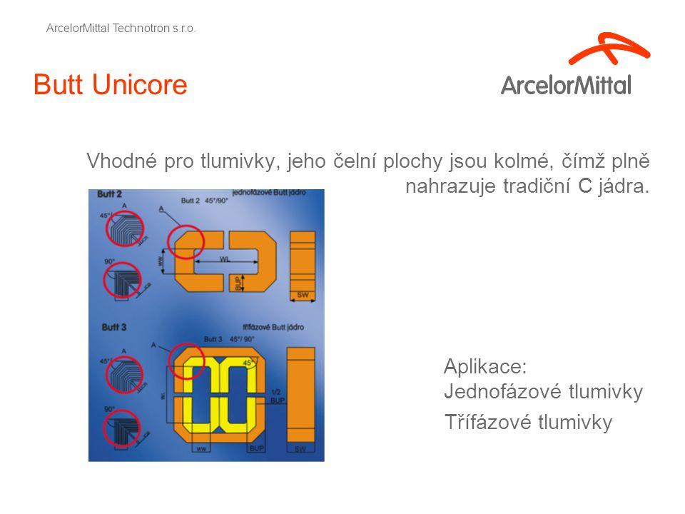 Butt Unicore Vhodné pro tlumivky, jeho čelní plochy jsou kolmé, čímž plně nahrazuje tradiční C jádra.