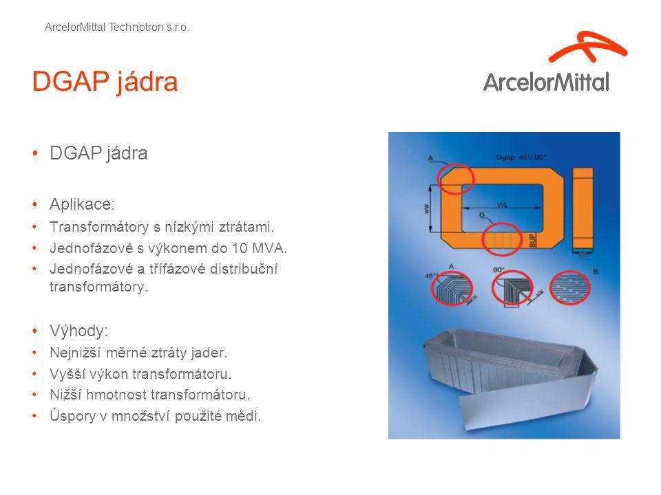 DGAP jádra Aplikace: Transformátory s nízkými ztrátami.