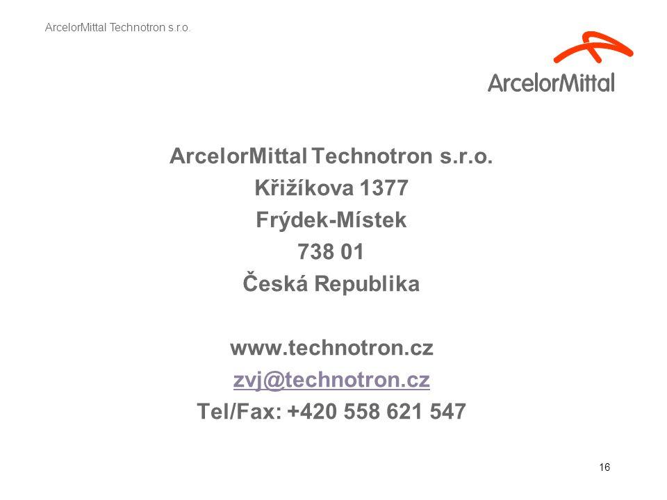 16 ArcelorMittal Technotron s.r.o.