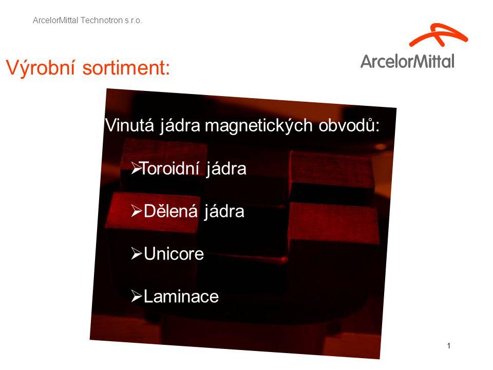 1 Výrobní sortiment: ArcelorMittal Technotron s.r.o.