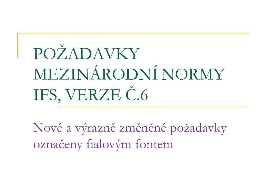 POŽADAVKY MEZINÁRODNÍ NORMY IFS, VERZE Č.6 Nové a výrazně změněné požadavky označeny fialovým fontem