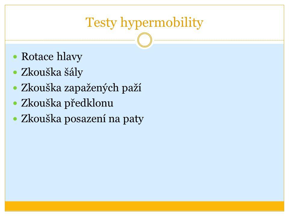 Testy hypermobility Rotace hlavy Zkouška šály Zkouška zapažených paží Zkouška předklonu Zkouška posazení na paty