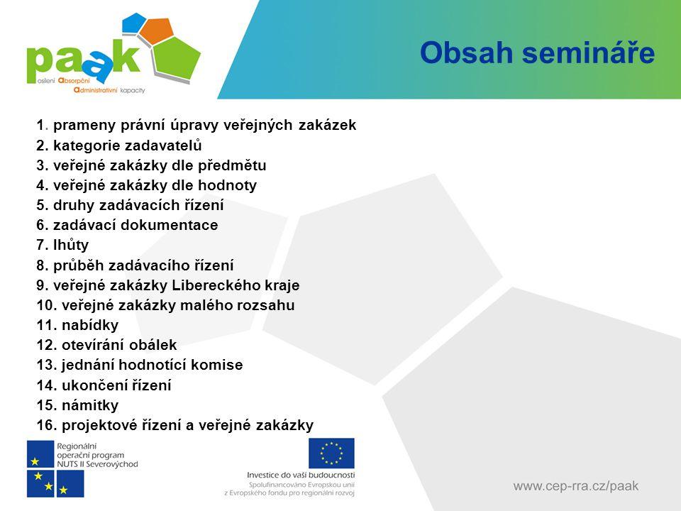 Obsah semináře 1.prameny právní úpravy veřejných zakázek 2.