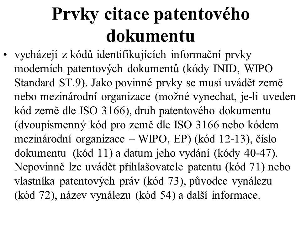 Prvky citace patentového dokumentu vycházejí z kódů identifikujících informační prvky moderních patentových dokumentů (kódy INID, WIPO Standard ST.9).