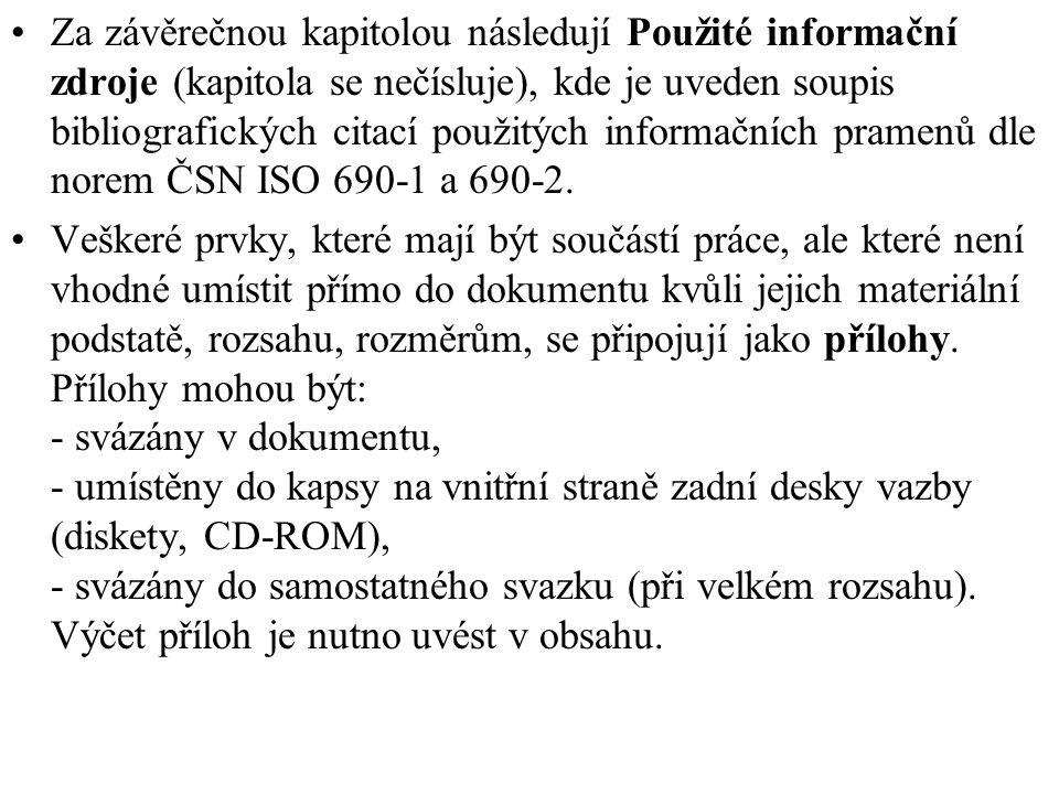 Za závěrečnou kapitolou následují Použité informační zdroje (kapitola se nečísluje), kde je uveden soupis bibliografických citací použitých informační