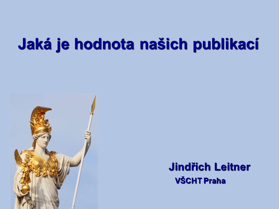 Jindřich Leitner VŠCHT Praha VŠCHT Praha Jaká je hodnota našich publikací