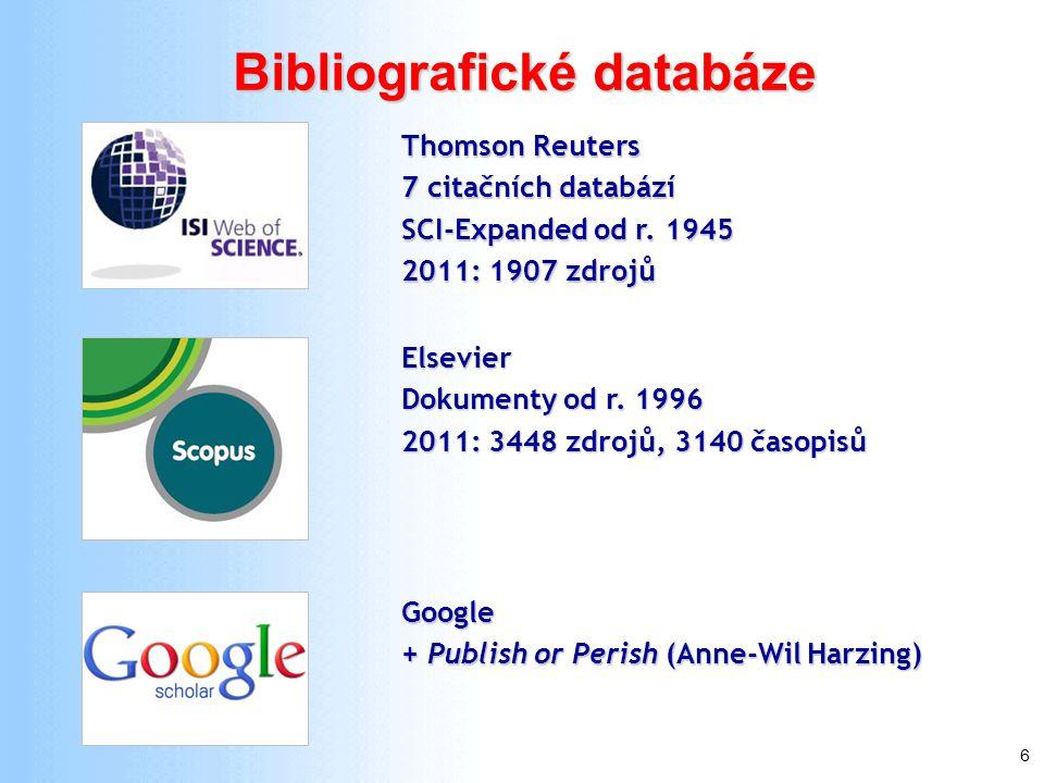6 Bibliografické databáze Thomson Reuters 7 citačních databází SCI-Expanded od r. 1945 2011: 1907 zdrojů Elsevier Dokumenty od r. 1996 2011: 3448 zdro