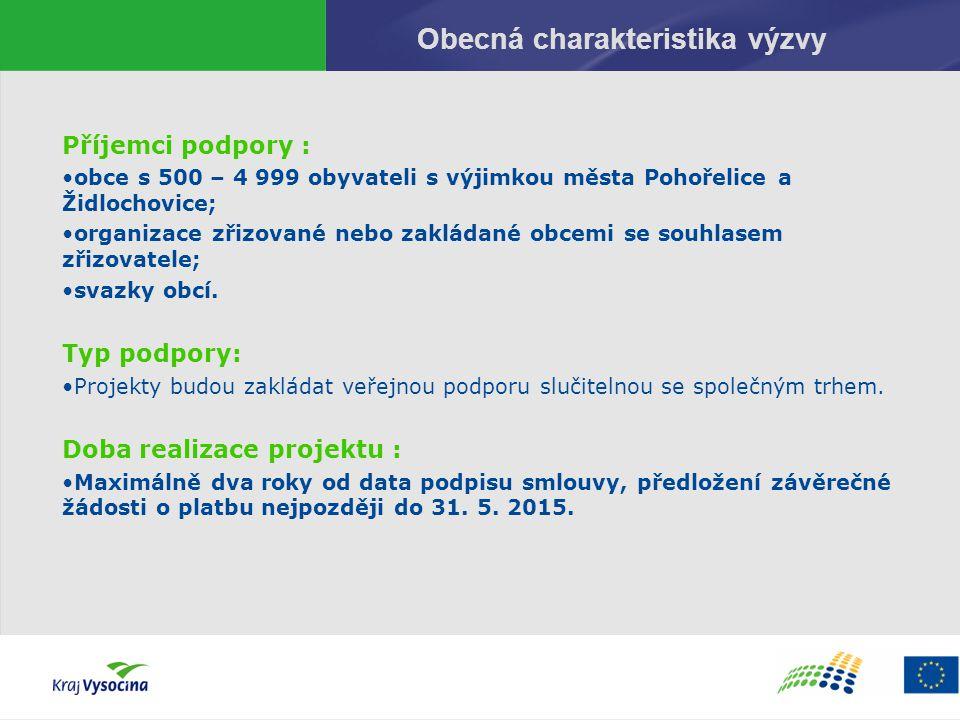 Obecná charakteristika výzvy Příjemci podpory : obce s 500 – 4 999 obyvateli s výjimkou města Pohořelice a Židlochovice; organizace zřizované nebo zak