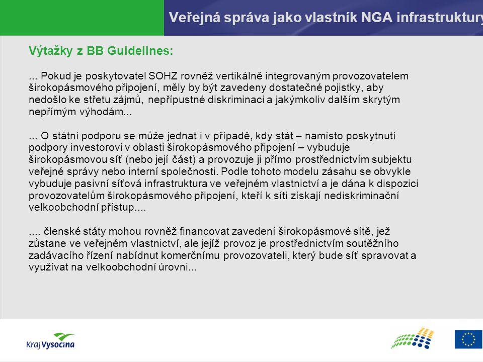 Veřejná správa jako vlastník NGA infrastruktury Výtažky z BB Guidelines:... Pokud je poskytovatel SOHZ rovněž vertikálně integrovaným provozovatelem š