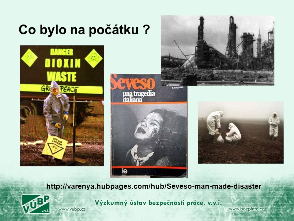 http://varenya.hubpages.com/hub/Seveso-man-made-disaster Co bylo na počátku ?