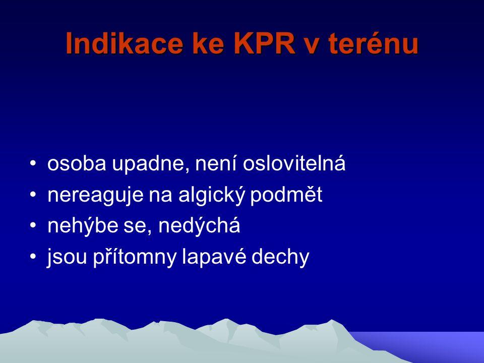 Indikace ke KPR v nemocnici stejná pravidla jako jako v terénu nemáme-li možnost monitoringu základních vitálních funkcí jeli pacient na napojen na monitor zahajujeme KPR při srdeční zástavě, KF, KT