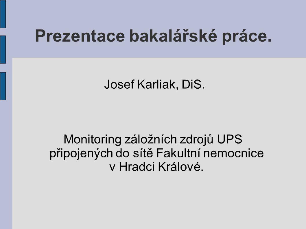 Prezentace bakalářské práce. Josef Karliak, DiS.