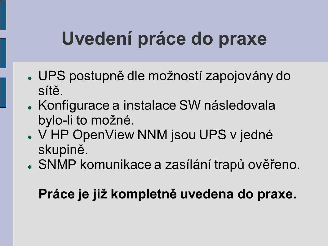 Uvedení práce do praxe UPS postupně dle možností zapojovány do sítě.