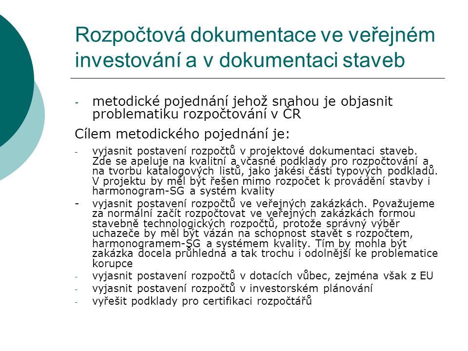 Rozpočtová dokumentace ve veřejném investování a v dokumentaci staveb - metodické pojednání jehož snahou je objasnit problematiku rozpočtování v ČR Cí